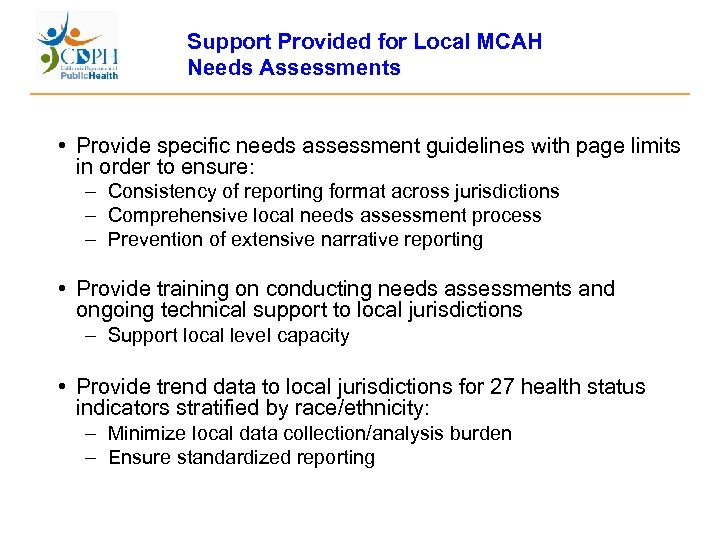 Support Provided for Local MCAH Needs Assessments • Provide specific needs assessment guidelines with