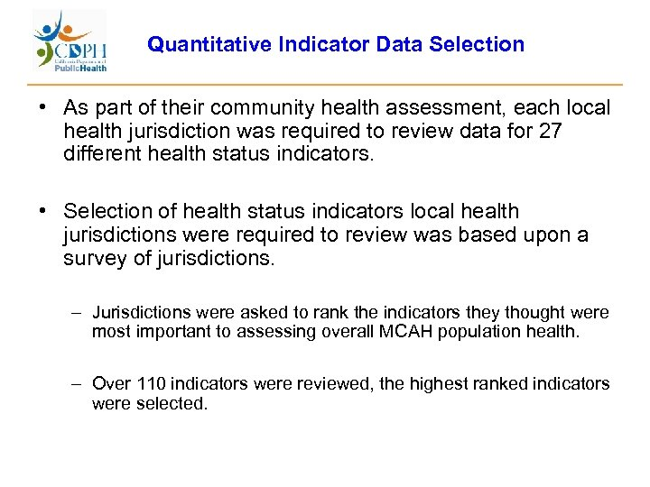 Quantitative Indicator Data Selection • As part of their community health assessment, each local