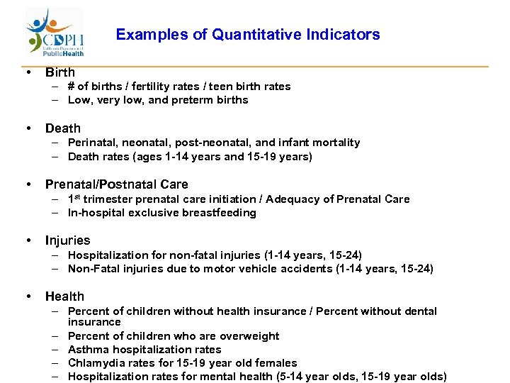 Examples of Quantitative Indicators • Birth – # of births / fertility rates /