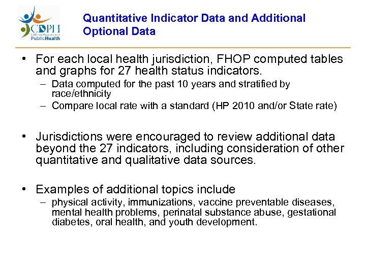 Quantitative Indicator Data and Additional Optional Data • For each local health jurisdiction, FHOP