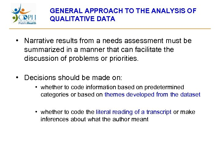 GENERAL APPROACH TO THE ANALYSIS OF QUALITATIVE DATA • Narrative results from a needs
