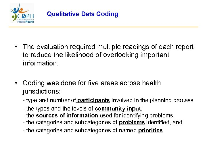 Qualitative Data Coding • The evaluation required multiple readings of each report to reduce