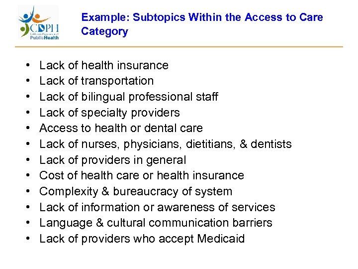 Example: Subtopics Within the Access to Care Category • • • Lack of health