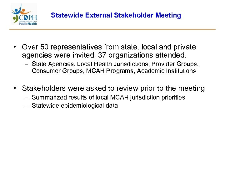 Statewide External Stakeholder Meeting • Over 50 representatives from state, local and private agencies