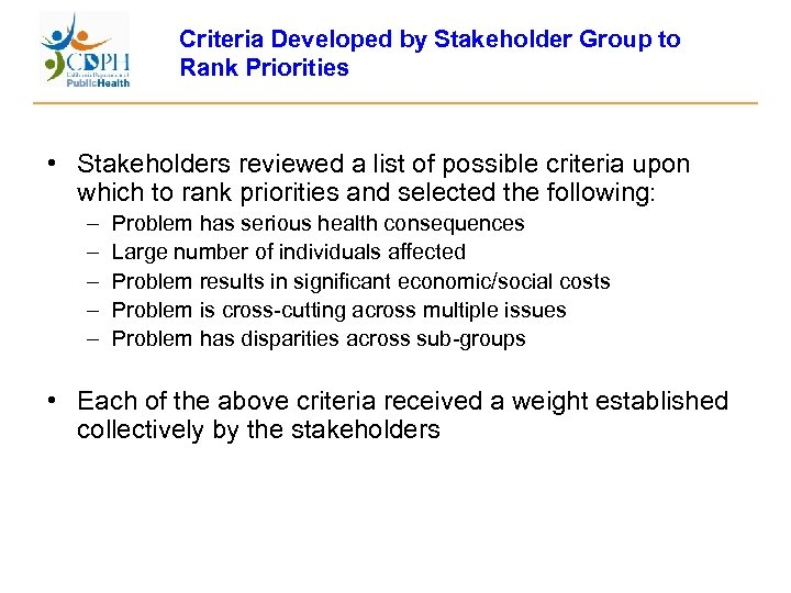 Criteria Developed by Stakeholder Group to Rank Priorities • Stakeholders reviewed a list of