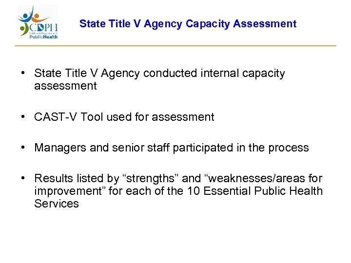 State Title V Agency Capacity Assessment • State Title V Agency conducted internal capacity