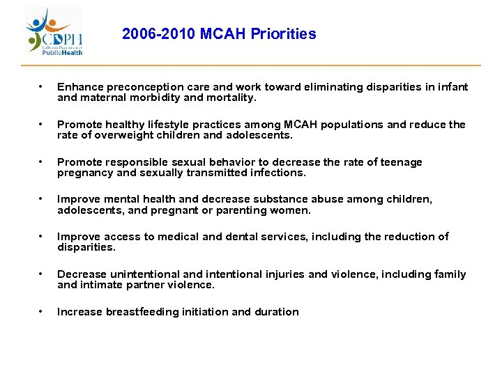 2006 -2010 MCAH Priorities • Enhance preconception care and work toward eliminating disparities in
