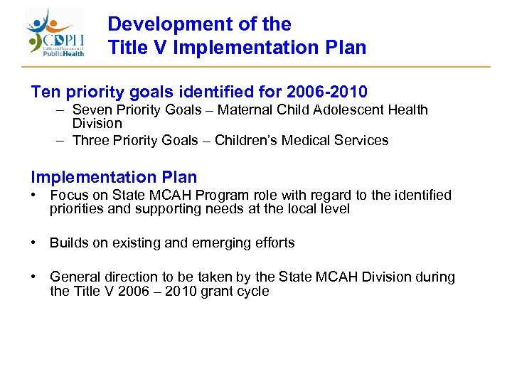 Development of the Title V Implementation Plan Ten priority goals identified for 2006 -2010