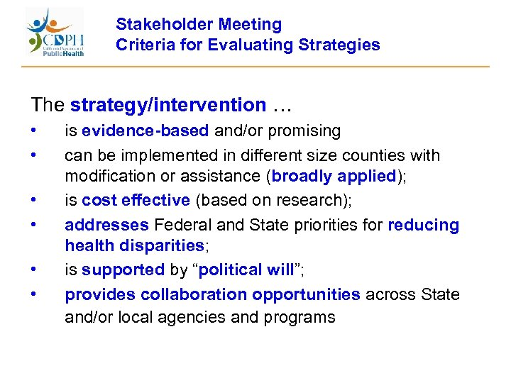 Stakeholder Meeting Criteria for Evaluating Strategies The strategy/intervention … • • • is evidence-based