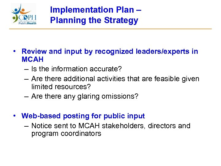 Implementation Plan – Planning the Strategy • Review and input by recognized leaders/experts in