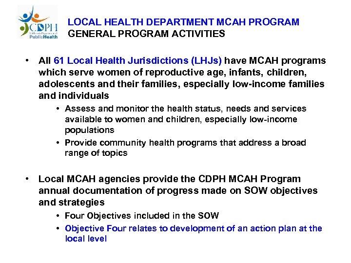 LOCAL HEALTH DEPARTMENT MCAH PROGRAM GENERAL PROGRAM ACTIVITIES • All 61 Local Health Jurisdictions
