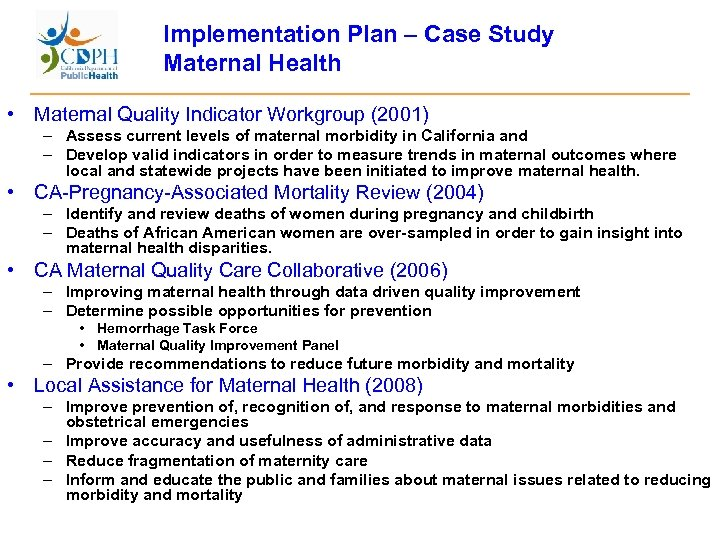 Implementation Plan – Case Study Maternal Health • Maternal Quality Indicator Workgroup (2001) –