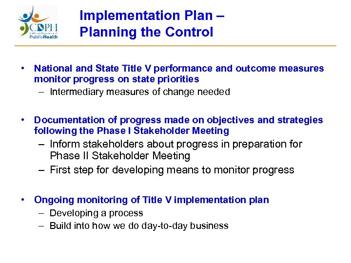 Implementation Plan – Planning the Control • National and State Title V performance and