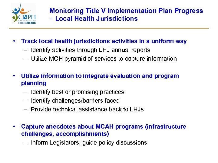 Monitoring Title V Implementation Plan Progress – Local Health Jurisdictions • Track local health