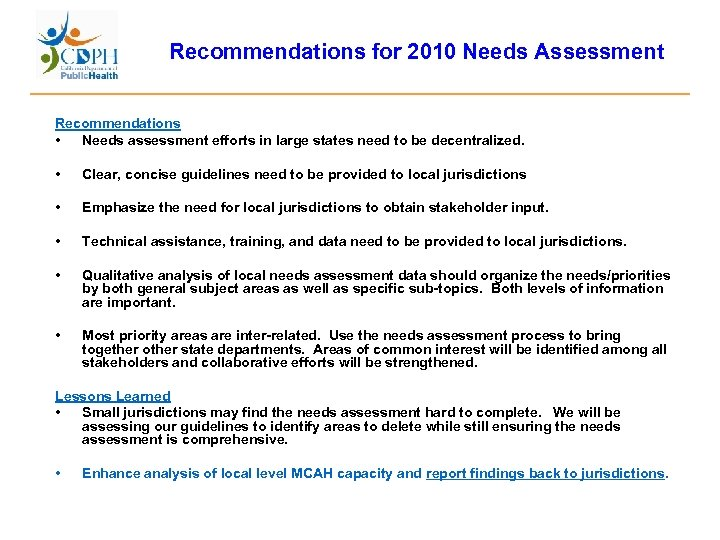 Recommendations for 2010 Needs Assessment Recommendations • Needs assessment efforts in large states need