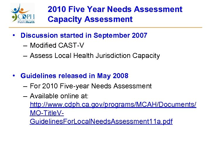 2010 Five Year Needs Assessment Capacity Assessment • Discussion started in September 2007 –