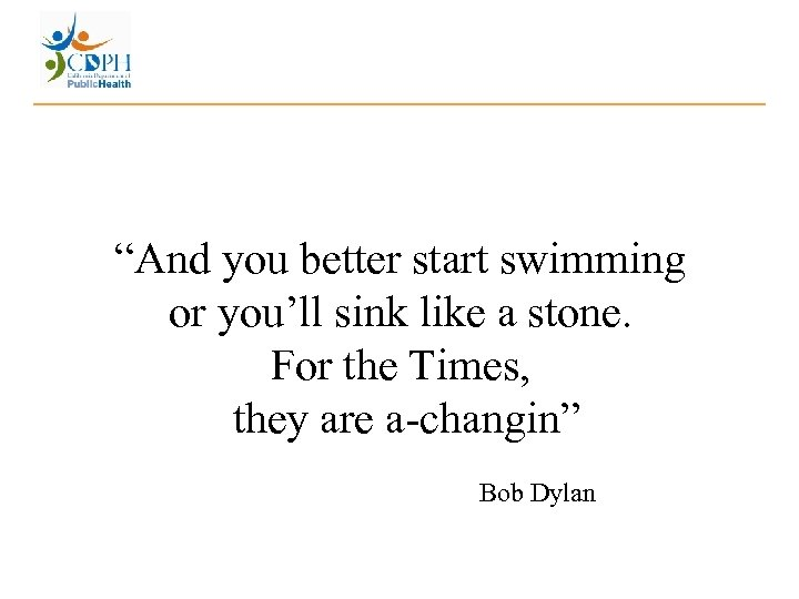 """""""And you better start swimming or you'll sink like a stone. For the Times,"""