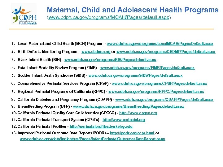 Maternal, Child and Adolescent Health Programs (www. cdph. ca. gov/programs/MCAH/Pages/default. aspx) 1. Local Maternal
