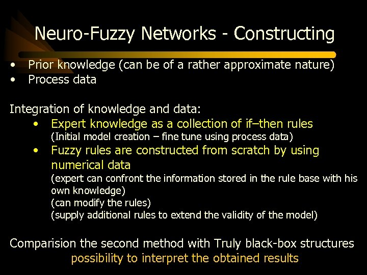 Neuro-Fuzzy Networks - Constructing • • Prior knowledge (can be of a rather approximate