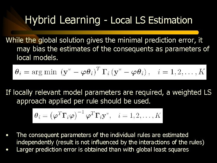 Hybrid Learning - Local LS Estimation While the global solution gives the minimal prediction