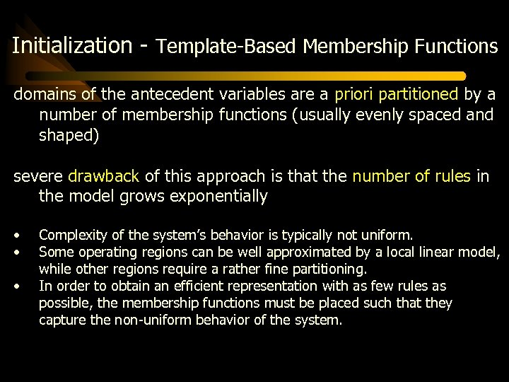 Initialization - Template-Based Membership Functions domains of the antecedent variables are a priori partitioned