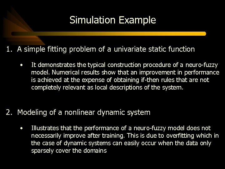 Simulation Example 1. A simple fitting problem of a univariate static function • It