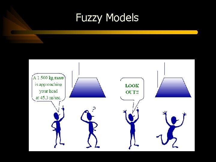 Fuzzy Models