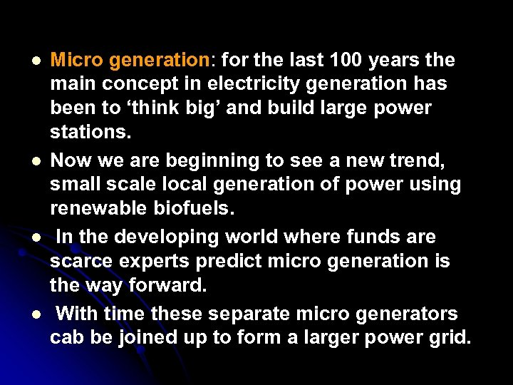 l l Micro generation: for the last 100 years the : main concept in