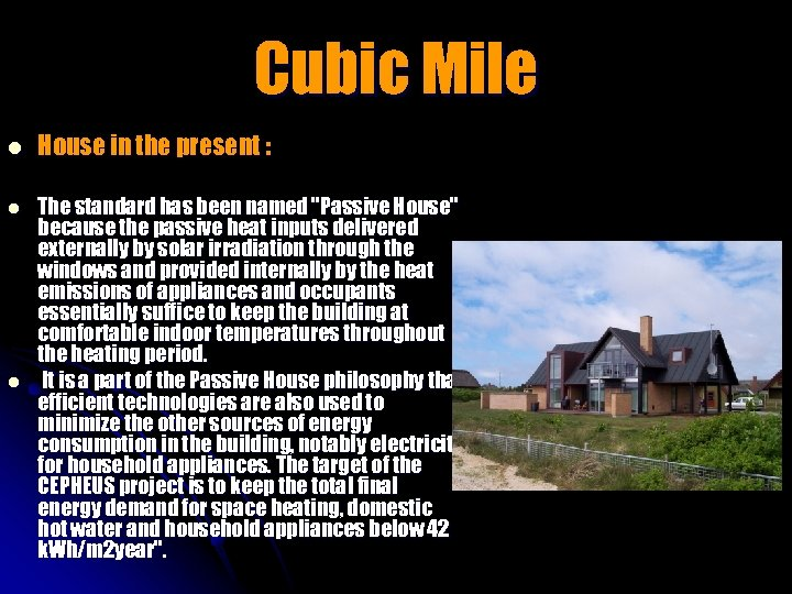 Cubic Mile l House in the present : l The standard has been named