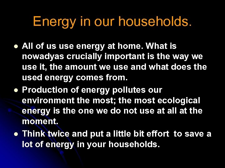Energy in our households. l l l All of us use energy at home.