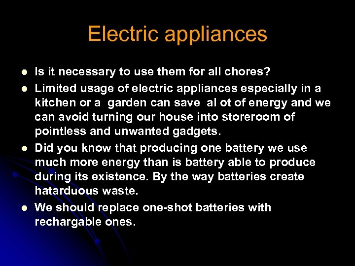 Electric appliances l l Is it necessary to use them for all chores? Limited