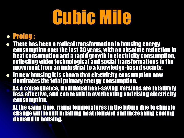 Cubic Mile l l l Prolog : There has been a radical transformation in