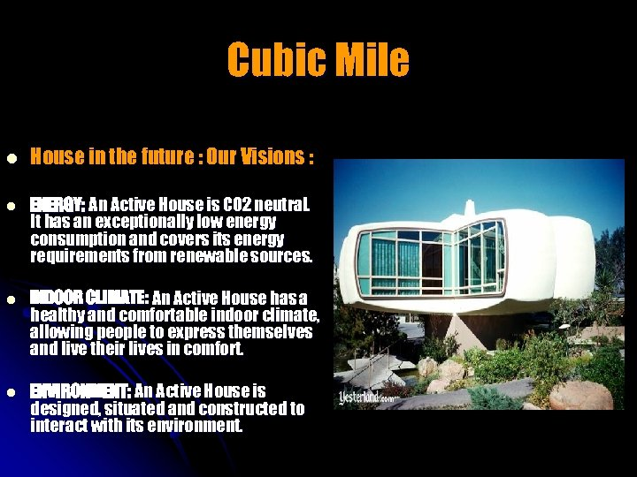 Cubic Mile l House in the future : Our Visions : l ENERGY: An