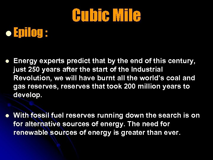 l Epilog : Cubic Mile l Energy experts predict that by the end of
