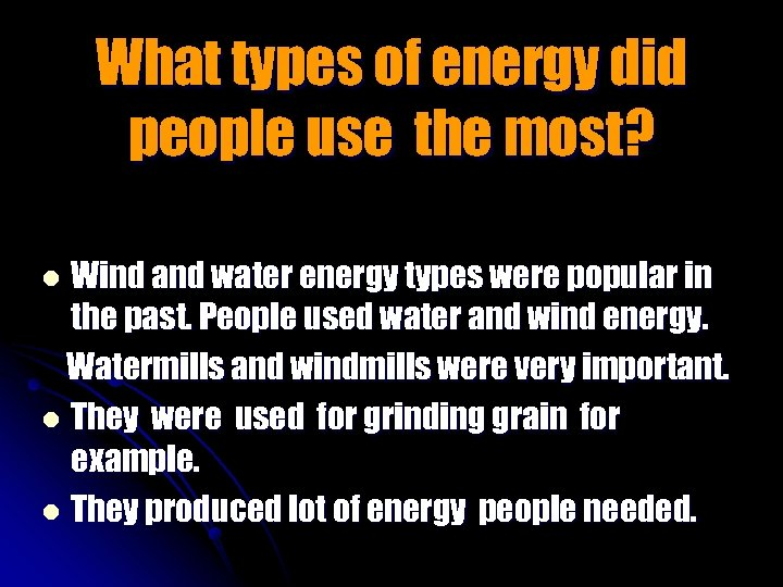What types of energy did people use the most? Wind and water energy types