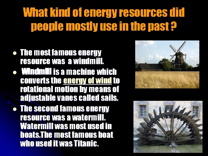 What kind of energy resources did people mostly use in the past ? l