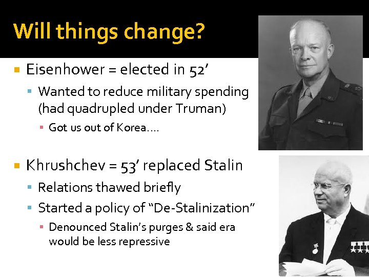 Will things change? Eisenhower = elected in 52' Wanted to reduce military spending (had