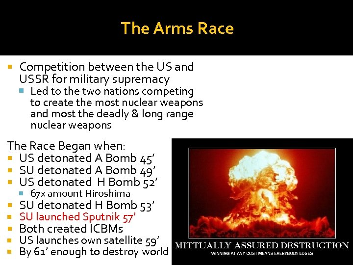 The Arms Race Competition between the US and USSR for military supremacy Led to
