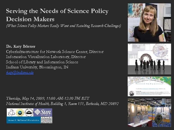 Serving the Needs of Science Policy Decision Makers (What Science Policy Makers Really Want