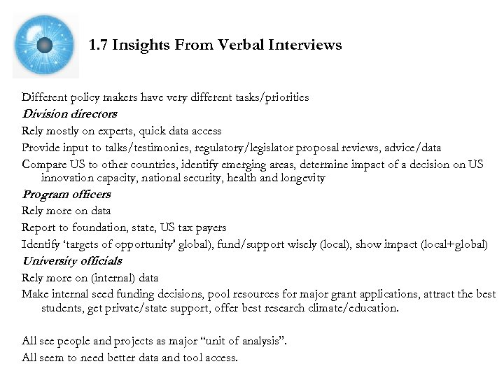 1. 7 Insights From Verbal Interviews Different policy makers have very different tasks/priorities Division