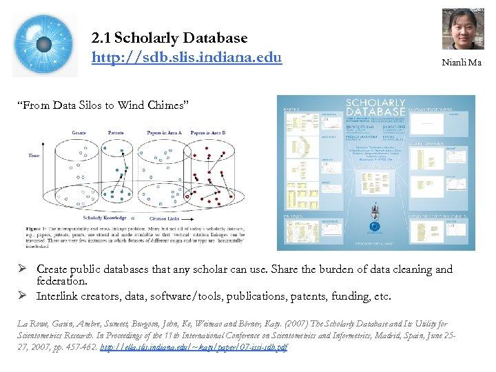 "2. 1 Scholarly Database http: //sdb. slis. indiana. edu Nianli Ma ""From Data Silos"