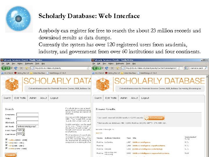 Scholarly Database: Web Interface Anybody can register for free to search the about 23