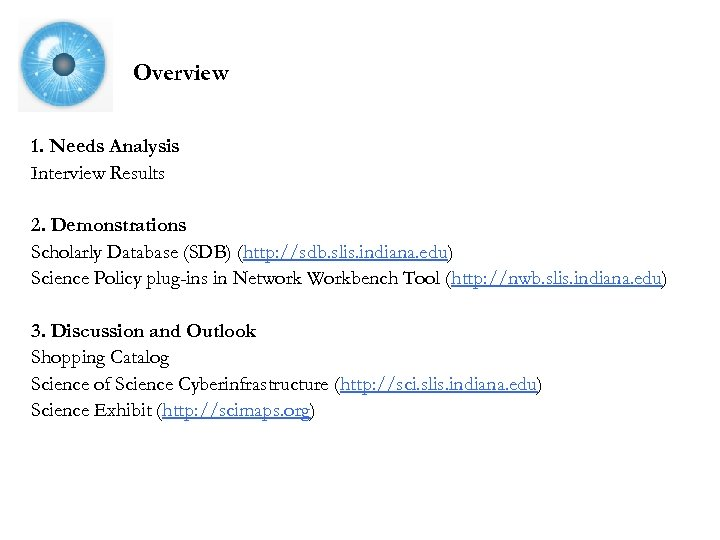 Overview 1. Needs Analysis Interview Results 2. Demonstrations Scholarly Database (SDB) (http: //sdb. slis.