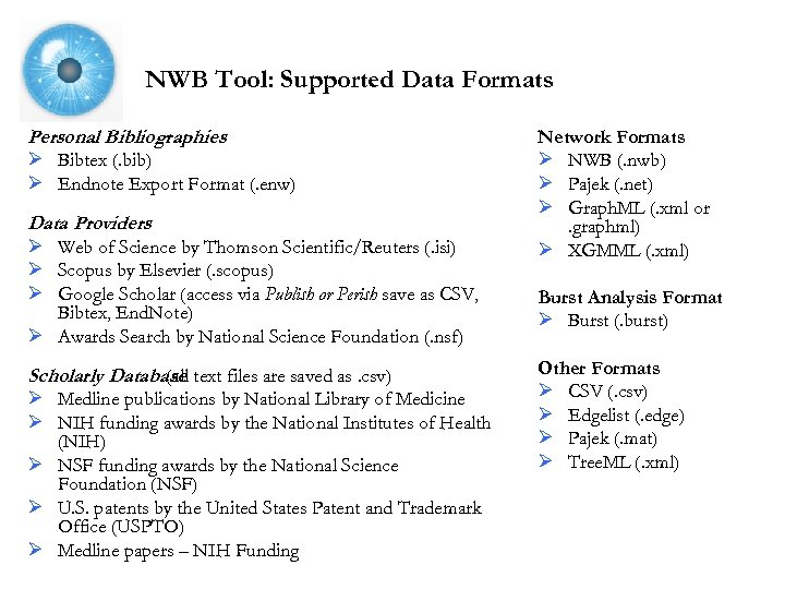 NWB Tool: Supported Data Formats Personal Bibliographies Ø Bibtex (. bib) Ø Endnote Export