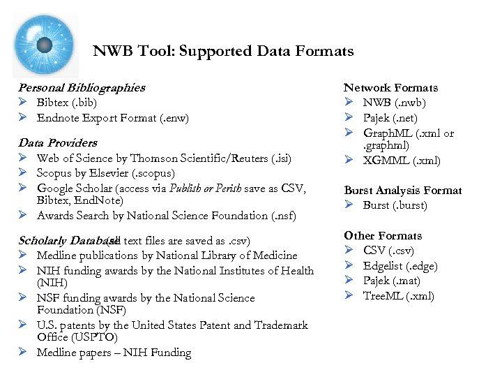 NWB Tool: Supported Data Formats Personal Bibliographies Ø Bibtex (. bib) Ø Endnote Export
