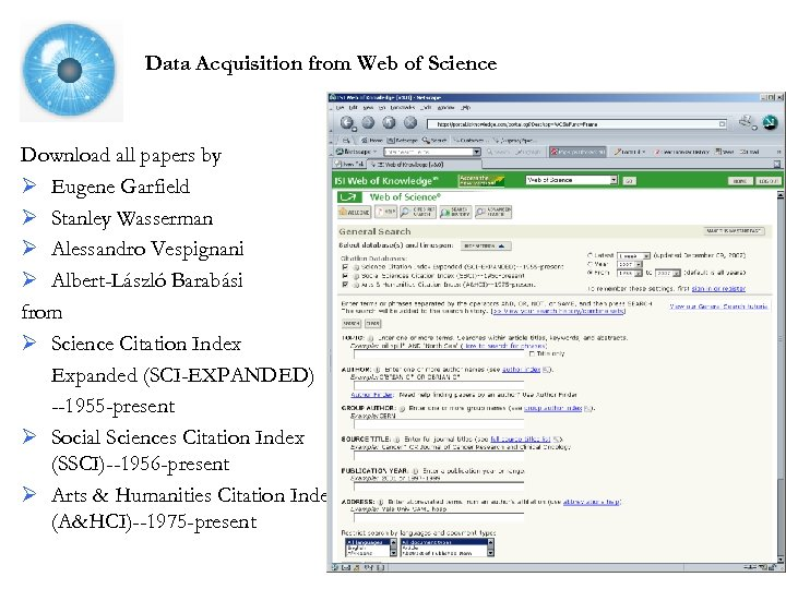 Data Acquisition from Web of Science Download all papers by Ø Eugene Garfield Ø