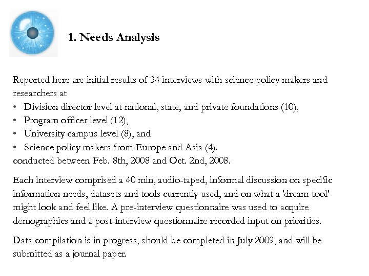 1. Needs Analysis Reported here are initial results of 34 interviews with science policy