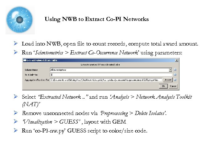Using NWB to Extract Co-PI Networks Ø Load into NWB, open file to count