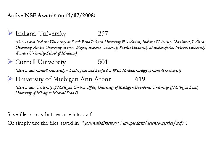 Active NSF Awards on 11/07/2008: Ø Indiana University 257 (there is also Indiana University