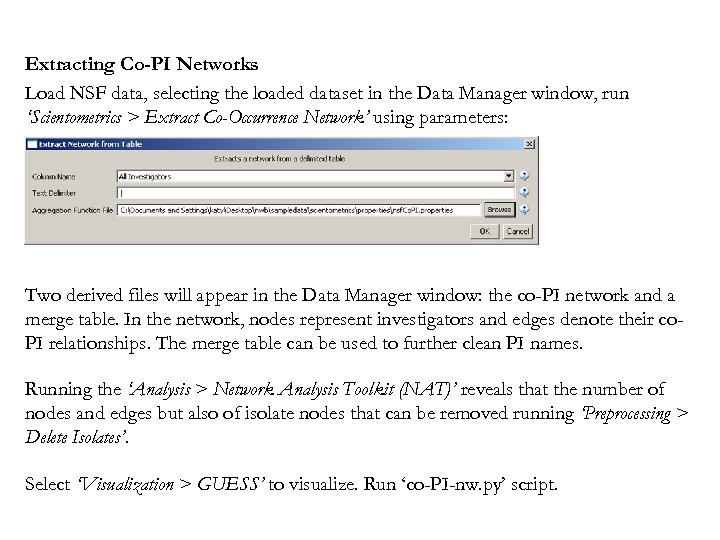 Extracting Co-PI Networks Load NSF data, selecting the loaded dataset in the Data Manager